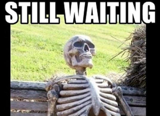 Name:  waiting.JPG Views: 1166 Size:  44.2 KB