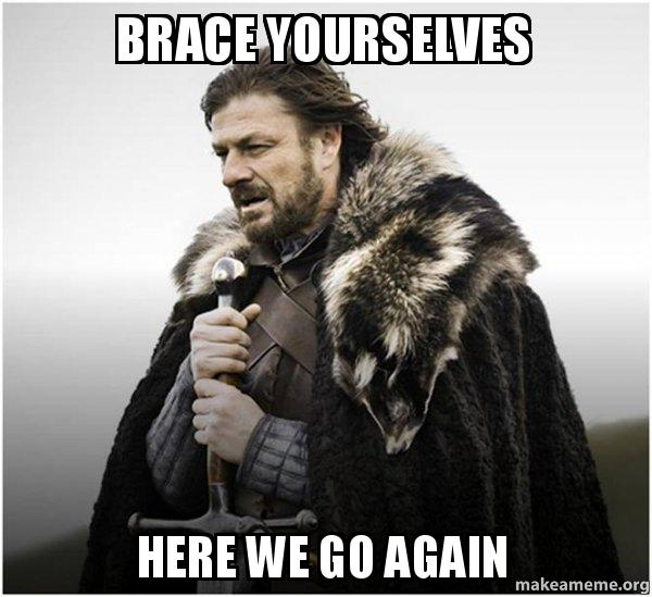 Name:  brace-yourselves-here-1z4yqi.jpg Views: 24028 Size:  46.3 KB